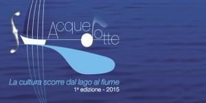 Festival Acquedotte: acqua e cultura tra Cremona e Salò