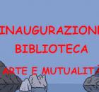 """Inaugurazione biblioteca """"Arte e mutualità"""""""