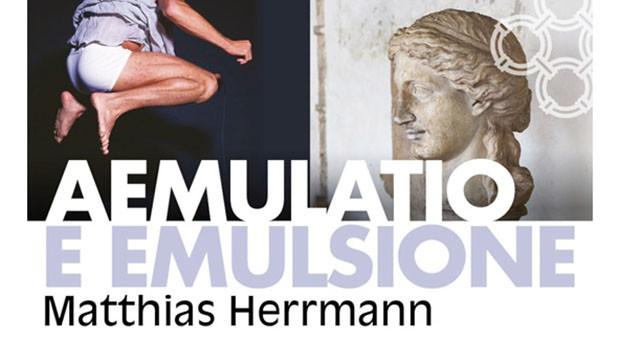 Matthias Herrmann. Aemulatio e Emulsione